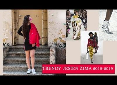 TRENDY JESIEŃ ZIMA 2018-2019 | CO BĘDZIE MODNE? 💖💖