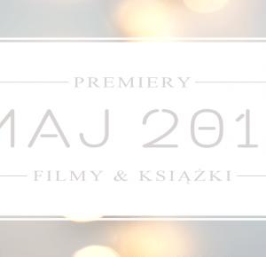 Filmowe i książkowe premiery - maj 2016 - Borenium
