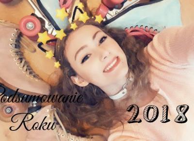 ★Podsumowanie Roku 2018★  Najlepsze wspomnienia i nowe marzenia!