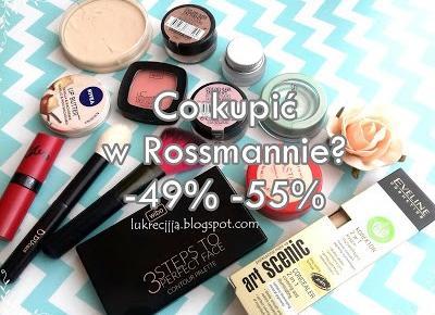 Promocja w Rossmanie -49%, -55% - co kupić ? oraz aplikacja Rossmann.