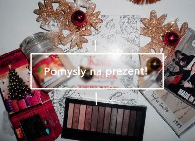 Świąteczny Nastrój : Pomysły na prezent