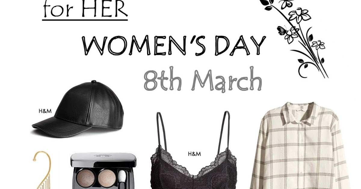 MaybeFashion | by CLAUDIA: Gifts for HER: Women's Day