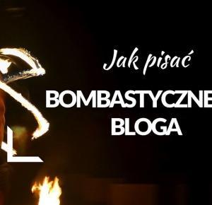 Jak pisać bombastycznego bloga? | MARA TIME - ArchLife