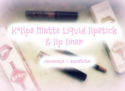 K*LIPS MATTE LIQUID LIPSTICK & LIP LINER - RECENZJA | Marti Voice