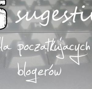MAYLINESIA: 5 sugestii dla początkujących blogerów - czyli co i jak