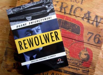 """Pif-paf, czyli """"Rewolwer"""" Duane Swierczynski"""
