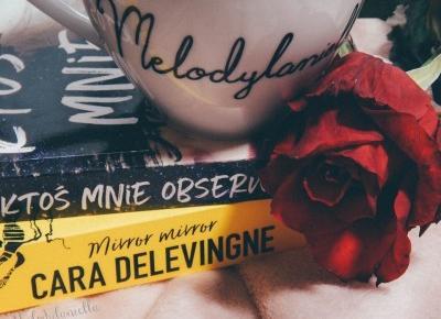 3 książki dla młodzieży, które zadowolą także dorosłych | Welcome To Melodylaniella Land