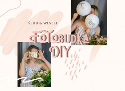 Jak zrobić fotobudkę na wesele?         |          Welcome To Melodylaniella Land