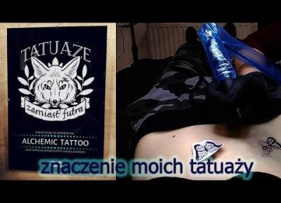 Znaczenie moich nowych tatuaży