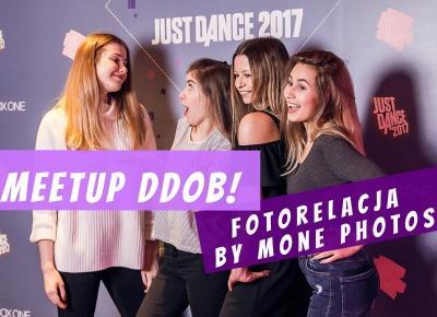 Mone_Photos Fotorelacja z imprezy DDOB x JUST DANCE + wasze zdjęcia z ambasadorami