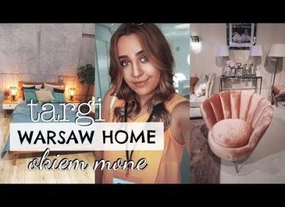 TARGI WNĘTRZ OKIEM MONE || Warsaw Home Expo 2018