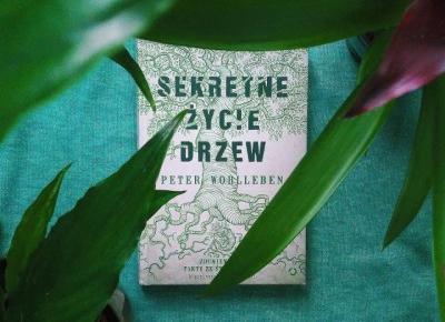 """Pisarze to też ludzie: """"Sekretne życie drzew"""" – Peter Wohlleben"""
