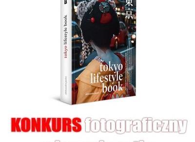 Do wygrania piękny album i przewodnik po stolicy Japonii - Tokio. Konkurs z Japonią w tle!.