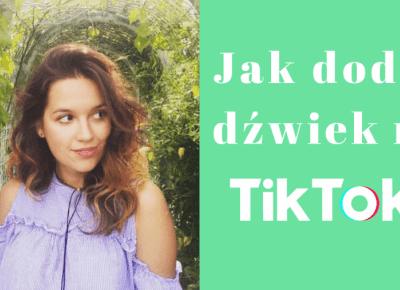 Jak dodać własny dźwięk na TikTok
