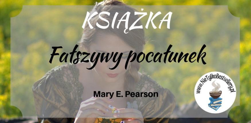 """""""Fałszywy pocałunek"""" M.E. Pearson - recenzja ⋆ Nie tylko bestellery"""