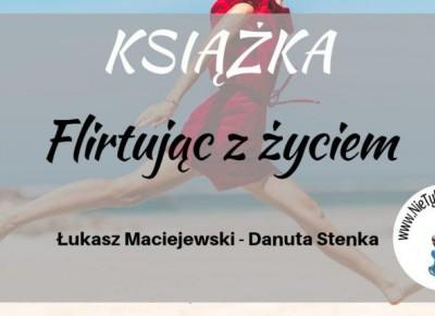 """""""Flirtując z życiem"""" D. Stenka - recenzja ⋆ Nie tylko bestellery"""