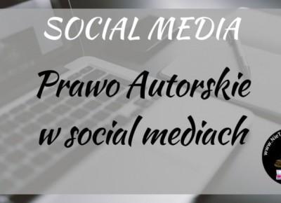 PRAWO AUTORSKIE w social mediach ⋆ Nie tylko bestellery