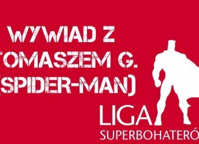 Wywiady z Ligą Superbohaterów - Tomasz G. (Spider-man) | Nie Tylko Gry