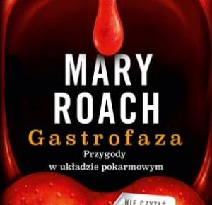 Gastrofaza. Przygody w układzie pokarmowym Mary Roach – recenzja – Nutrigo.pl