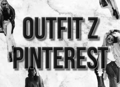Stwórz outfit jak z Pinterest