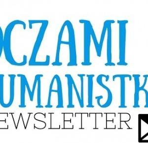 Oczami humanistki: Mam coś specjalnego dla Was - NEWSLETTER :)