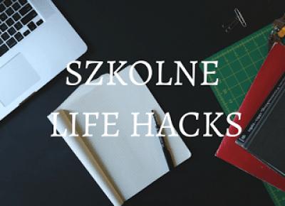 Szkolne Life HackiHacki + Konkurs