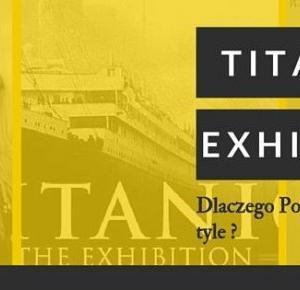 Titanic Exhibition – wystawa z dna oceanu. | Antypatycznie.pl