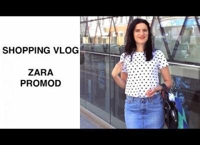SHOPPING VLOG ZARA PROMOD | OLGA PASICHNYK