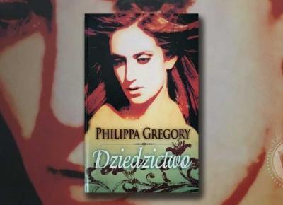 OliWolumin | Wpis | #9 Recenzja : Philippa Gregory
