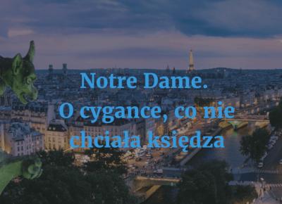 Notre Dame. O cygance, co nie chciała księdza - Muzyczna Lista