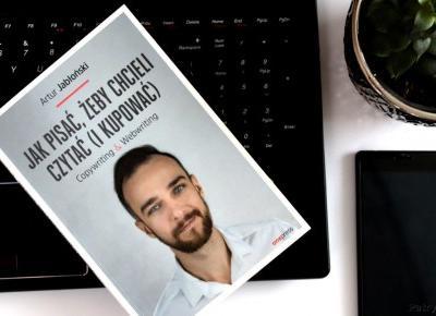 Jak tworzyć treści? Pisz jak Artur Jabłoński! | Patryk Tarachoń