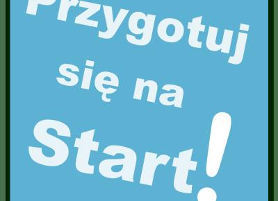 Przygotuj się na Start!