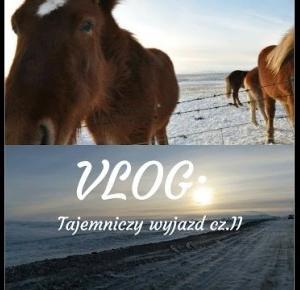 VLOG: Tajemniczy wyjazd cz.II | wodospad | koniki | wracamy do Polski |