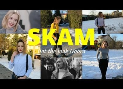 NOORA STYLE | SKAM | Makeup & Outfits | PaaulaStyle