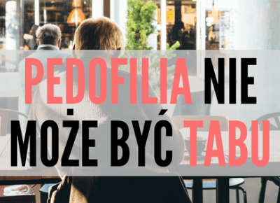 Pedofilia już nie jest tabu! Przeczytaj, zanim będzie za późno