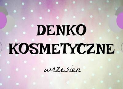 Myfantasyandme: Denko WRZESIEŃ