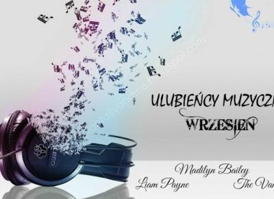 Myfantasyandme: Ulubieńcy muzyczni WRZEŚNIA na Światowy Dzień Muzyki