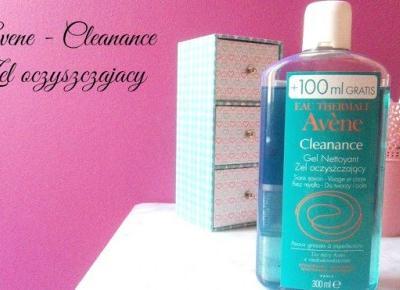Myfantasyandme: Avene - Cleanance, Oczyszczający Żel do twarzy