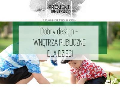Dobry design- wnętrza publiczne dla dzieci