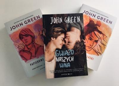3 książki Johna Greena, które musisz przeczytać!