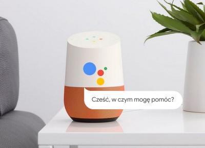 Stalo się. Asystent Googla oficjalnie wchodzi dziś do Polski