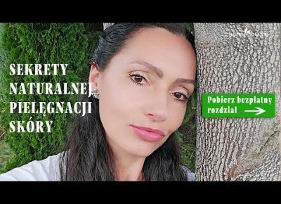 Poznaj zasady naturalnej pielęgnacji skóry - Pobierz bezpłatny rozdział mojego ebooka i audiobooka