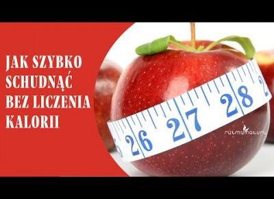 Jak szybko schudnąć bez liczenia kalorii