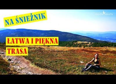 NA ŚNIEŻNIK najwyższy szczyt Sudetów Wschodnich | Niezwykle atrakcyjna i łatwa trasa!