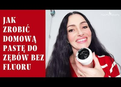 Jak zrobić domową pastę do zębów bez fluoru