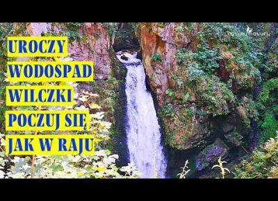 Dlaczego Wodospad Wilczki skradł moje serce. Urocza trasa do schroniska na Iglicznej z Międzygórza.
