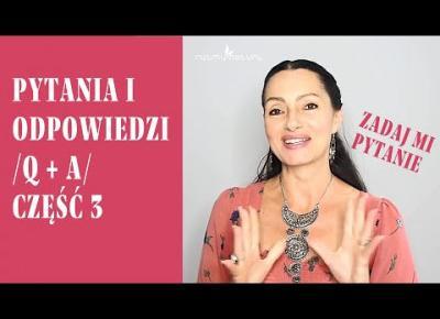 Q + A cz. 3 PYTANIA I ODPOWIEDZI - Dieta, Uroda, Storczyki