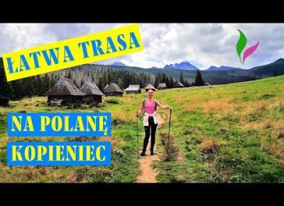 Łatwa trasa na POLANĘ KOPIENIEC w Tatrach 👌 czyli jak wędrować aby nie zwariować!