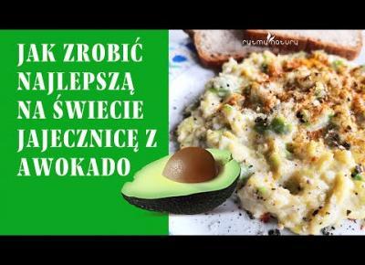 Najlepsza na świecie jajecznica z awokado! Jak zrobić ten łatwy posiłek białkowo-tłuszczowy