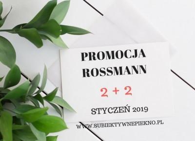 PROMOCJA ROSSMANN 2+2 STYCZEŃ 2019 | ZADBAJ O SIEBIE, ZADBAJ O NATURĘ | Subiektywne Piękno Blog